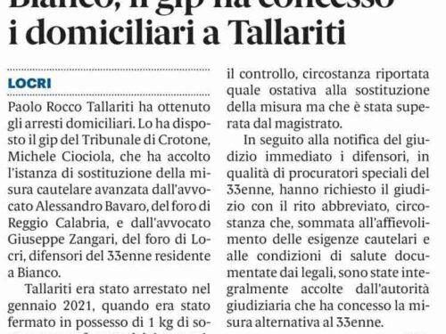 BIANCO: TALLARITI PAOLO ROCCO AI DOMICILIARI